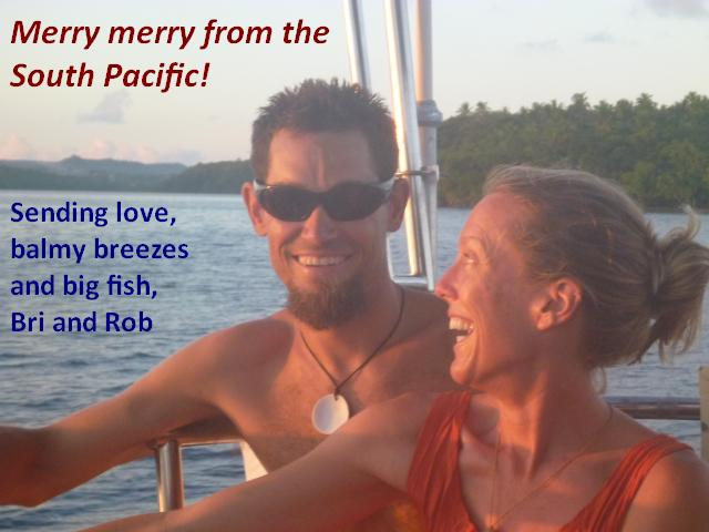 Click here to see photo of Bri and Rob in the South Pacific.